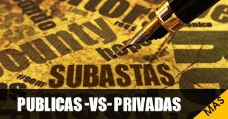 Diferencias entre las Subastas Públicas y Subastas Privadas: